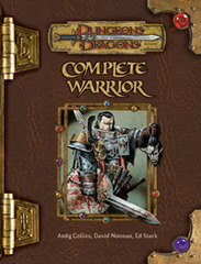 D&D Complete Warrior: Player's Guide to Combat for All Classes HC