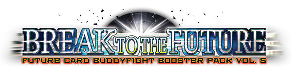 BT05: Break to the Future Booster Pack