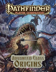Pathfinder Player Companion: Advanced Class Origins