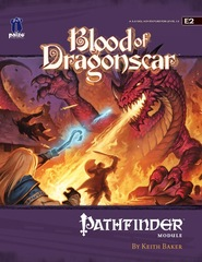 Pathfinder Module E2: Blood of Dragonscar
