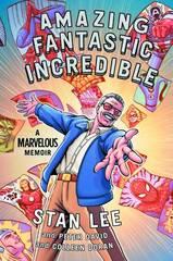 Amazing Fantastic Incredible - A Marvelous Memoir