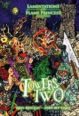 Lamentations of the Flame Princess RPG Towers Two Sourcebook