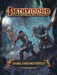 Pathfinder Campaign Setting: Darklands Revisited