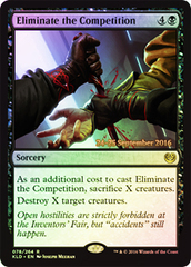 Eliminate the Competition - Prerelease Promo