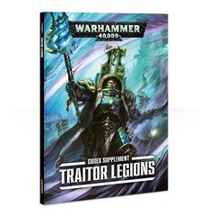 Codex Supplement - Traitor Legions (Softcover)
