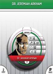 - #B05 Dr. Jeremiah Arkham
