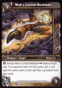 Wub's Cursed Hexblade - Out of print TCGs » World of Warcraft TCG