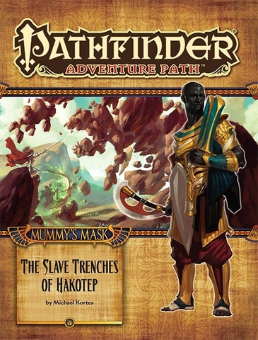 Pathfinder Adventure Path #83: The Slave Trenches of Hakotep (Mummys Mask 5 of 6)