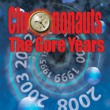 Chrononauts: The Gore Years