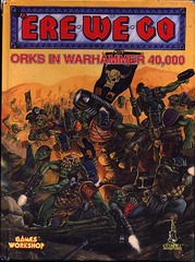 'Ere We Go: Orks in Warhammer 40,000
