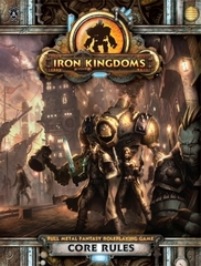 Iron Kingdoms RPG: Core Rules