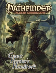 Pathfinder Player Companion: Giant Hunter's Handbook