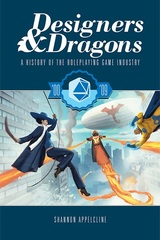 Designers & Dragons: The '00s