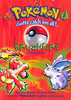 Base Set - Brushfire Theme Deck