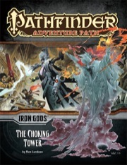 Pathfinder Adventure Path #87: The Choking Tower (Iron Gods 3 of 6)