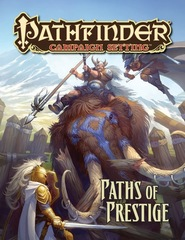 Pathfinder Campaign Setting: Paths of Prestige