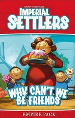 Imperial Settlers: Why Can't We Be Friends