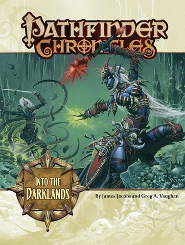 Pathfinder Chronicles: Into the Darklands