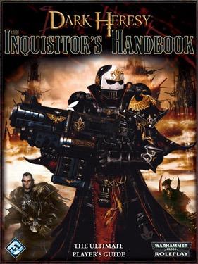 Dark Heresy: Inquisitors Handbook