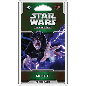Star Wars: The Card Game - So Be It Force Pack