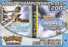 Pokemon 2004 World Championships Deck - Reed Weichler (Rocky Beach)