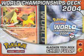 2004 World Championships Deck - Chris Fulop Blaziken Tech Deck