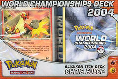 Pokemon 2004 World Championships Deck - Chris Fulop (Blaziken Tech)