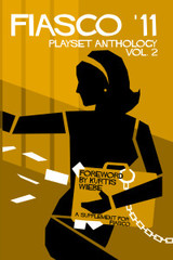 Fiasco '11: Playset Anthology Vol.  2