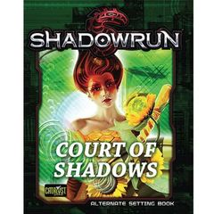 Shadowrun 5E: Court of Shadows
