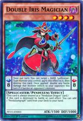 Double Iris Magician - PEVO-EN003 - Ultra Rare - 1st Edition on Channel Fireball