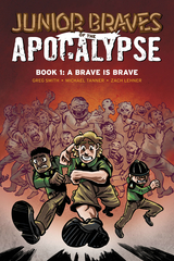 Junior Braves Of The Apocalypse Gn Vol 01 Brave Is A Brave (STL077933)