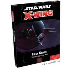 Star Wars X-Wing (Second Edition): First Order Conversion Kit
