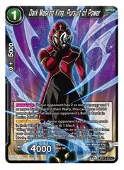 Dark Masked King, Pursuit of Power - BT13-147 - C - Foil