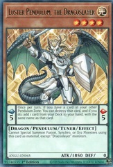 Luster Pendulum, the Dracoslayer - ANGU-EN045 - Rare - 1st Edition
